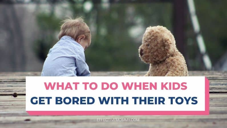 5 Tips to Stop Kids from Getting Bored with Their Toys