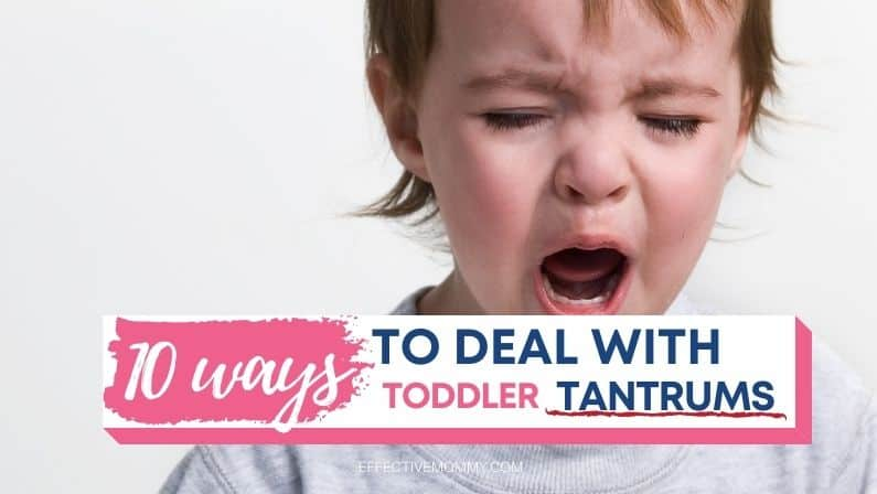 Here are ten ways to deal with toddler tantrums and help your upset child