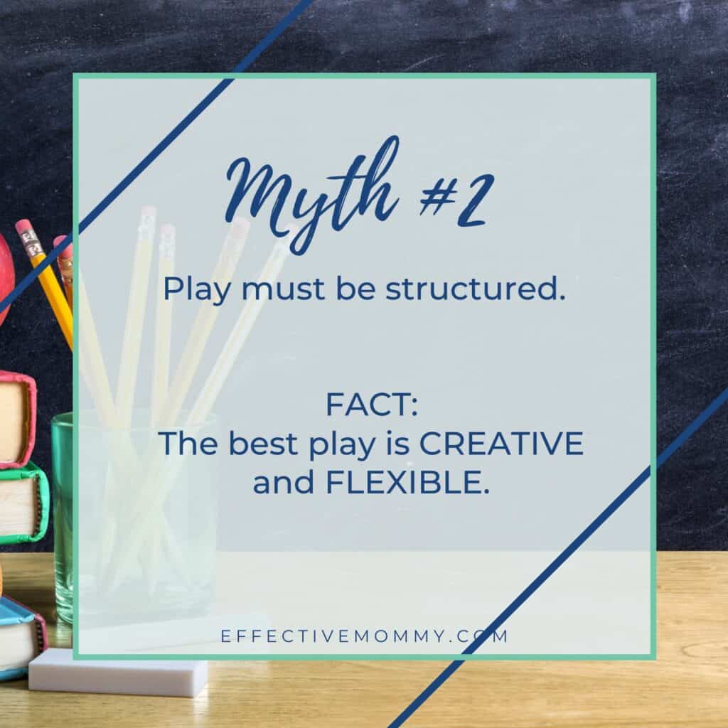 Myth #2: Play must be structured.
