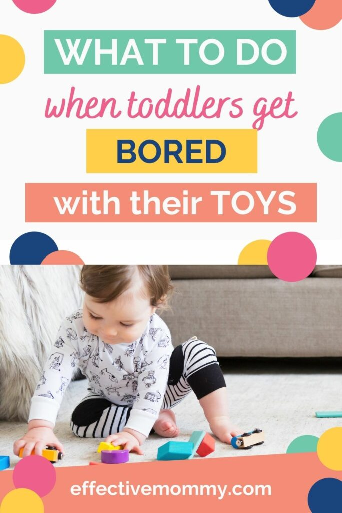 how to prevent toddler from getting bored with toys